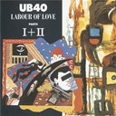 Ub 40 - Labour Of Love I & II