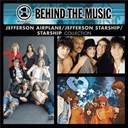 Jefferson Airplane / Jefferson Starship - Vh1 music first: behind the music - the jefferson airplane / jefferson starship / starship collection