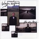 Wayne Watson - The way home