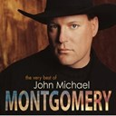 John Michael Montgomery - The very best of john michael montgomery (us release)