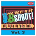 Aretha Franklin / Beg Scream & Shout / Booker T. & The Mg's / Clarence Carter / King Curtis / Otis Redding / Sam & Dave / Solomon Burke / The Bar-Kays / The Ikettes - Beg, scream & shout!: vol. 3 (us release)