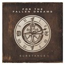 For The Fallen Dreams - Substance