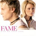 Fame / Jessica Andersson / Magnus Backlund - Give Me Your Love