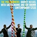 Barney Kessel / Ray Brown / Shelly Manne - The poll winners