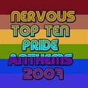 Atrocite / Ben Macklin / Gary's Gang / Get Far / Jennifer Carbonell / Joi Cardwell / Kim English / Leonid Redenko / Loni Clark / Ralph Falcon - Nervous top ten pride anthems 2007