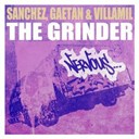 Gaetan &amp; Villamil / Sanchez - The grinder