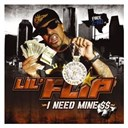 Lil' Flip - I need mine (amended version)