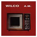 Wilco - Wilco a.m.