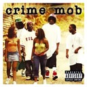 Crime Mob - Crime Mob (U.S. PA Version)