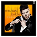 Michael Bubl&eacute; - To be loved