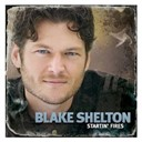 Blake Shelton - Startin' fires (std. version)