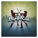 Big & Rich - Between raising hell and amazing grace (dmd album)