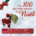 Les 100 Plus Belles Chansons De Noël - Les 100 Plus Belles Chansons De Noël