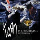 Korn - Politics election ep
