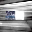 David Gray - Shine: the best of the early years