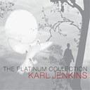 Karl Jenkins - Karl Jenkins: The Platinum Collection