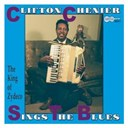 Clifton Chenier - Sings the blues