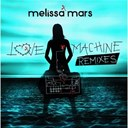 Melissa Mars - Love machine remixes