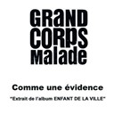Grand Corps Malade - Comme une evidence