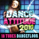 Angie Be / Collectif Métissé / Desaparecidos / Edalam / Eric Carter / Inna / Junior Caldera / Lady Gaga / Laetitia Larusso / Mathieu Bouthier / Pitbull / Punition Kolektive / Sidney Samson / Starlighters / The Black Eyed Peas / Tikay / Tom Snare / Ze Jumpers - Dance attitude