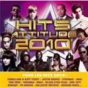 Cascada / Cheryl Cole / Chris Garcia / City Owl / Clara Chocolat / Collectif Métissé / David Hallyday / Edward Maya / Inna / Jay Sean / Justin Bieber / Katy Perry / Keen V / Louis Corte / Mika / Rihanna / The Black Eyed Peas / Timbaland / Tom Snare / V.v. Brown - Hits attitude 2010