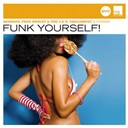 Betty Davis / Eumir Deodato / Fred Wesley / Kool & The Gang / Mandrill / Ohio Players / Parlet / Parliament / Pleasure / Rick James / Rose Royce / Southside Movement / The Bar-Kays / The Blackbyrds / The Brothers Johnson / The Commodores / The Gap Band / The J.b.'s / Vernon Burch - Funk yourself! (jazz club)