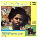 Charlie Chaplin / Charlie Chaplin Ft Don Carlos / Charlie Chaplin Ft Jim Kelly / Junior Reid - Red pond & chaplin chant