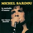 Michel Sardou - la maladie d'amour