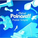Michel Polnareff - Pass&eacute; simple