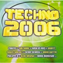 Alycia Stefano / Basto / Benny Benassi / Car Crash / David Guetta / Dj Todd Terry / Gto / Inxs / Kash / Krafft / Mark Morrison / Olav Basoski / Pakito / Philippe B / Progress 1 / Roger Sanchez / Star Tattooed / The Cookies / Tom Snare - Techno 2006