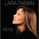 Lara Fabian - Aime