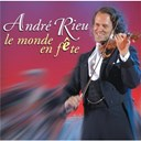 Andr&eacute; Rieu - le monde en f&ecirc;te