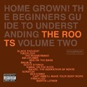 The Roots - Home grown ! the beginners guide to understanding /vol.2