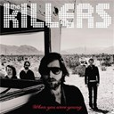The Killers - When you were young