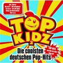 Top Kidz - Top kidz 2 - die coolsten deutschen pop-hits