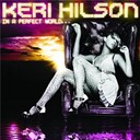 Keri Hilson - In a perfect world...