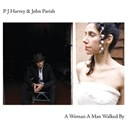 John Parish / Pj Harvey - A woman a man walked by