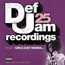 112 / Beanie Sigel / Cam'ron / Dmx / Foxy Brown / Freeway / Ja Rule / Joe Budden / Ll Cool J / Shawnna / Young Gunz - Def jam 25, vol. 8: girls just wanna