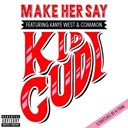 Kid Cudi - Make her say