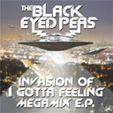 The Black Eyed Peas - Invasion of i gotta feeling - megamix e.p.