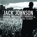 Jack Johnson - Bubble toes / express yourself