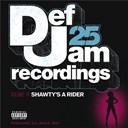 Jay-Z / Joe Budden / Kanye West / Ll Cool J / Lloyd / Nas / Rick Ross / Shyne / The Dream / Young Jeezy - Def jam 25, vol 18 - shawty's a rider