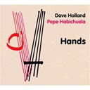Dave Holland / Pepe Habichuela - Hands