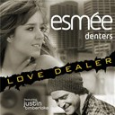 Esmée Denters - Love dealer (featuring justin timberlake)