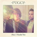 Puggy - How i needed you