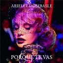 Arielle Dombasle - Porque te vas
