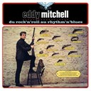 Eddy Mitchell - Du rock'n'roll au rythm'n blues