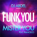 Dj Abdel / Francisco / Mister You - Funk you