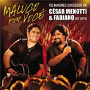 Cesar Menotti / Fabiano - Maluco por voc&ecirc; - os maiores sucessos de c&eacute;sar menotti &amp; fabiano