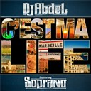 Dj Abdel / Soprano - C'est ma life